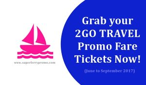 2Go Superferry promo tickets for 2017