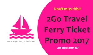 2go superferry ticket promo june september 2017