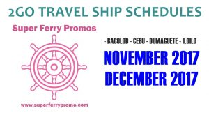 2GO TRAVEL FERRY SCHEDULES 2017 BACOLOD CEBU AND MORE