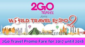 2go travel promo fare for 2017 to 2018 world travel expo