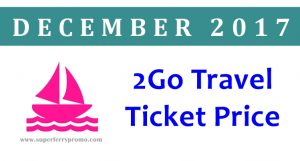 2GO TRAVEL BOAT TICKET PRICES dECEMBER 2017