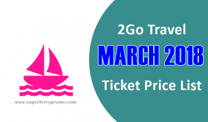 MARCH 2018 TICKET FARE 2GO SUPERFERRY ONLINE BOOKING