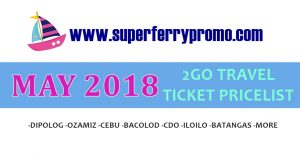 2GO TRAVEL MAY 2018 FERRY TICKET PRICE LIST
